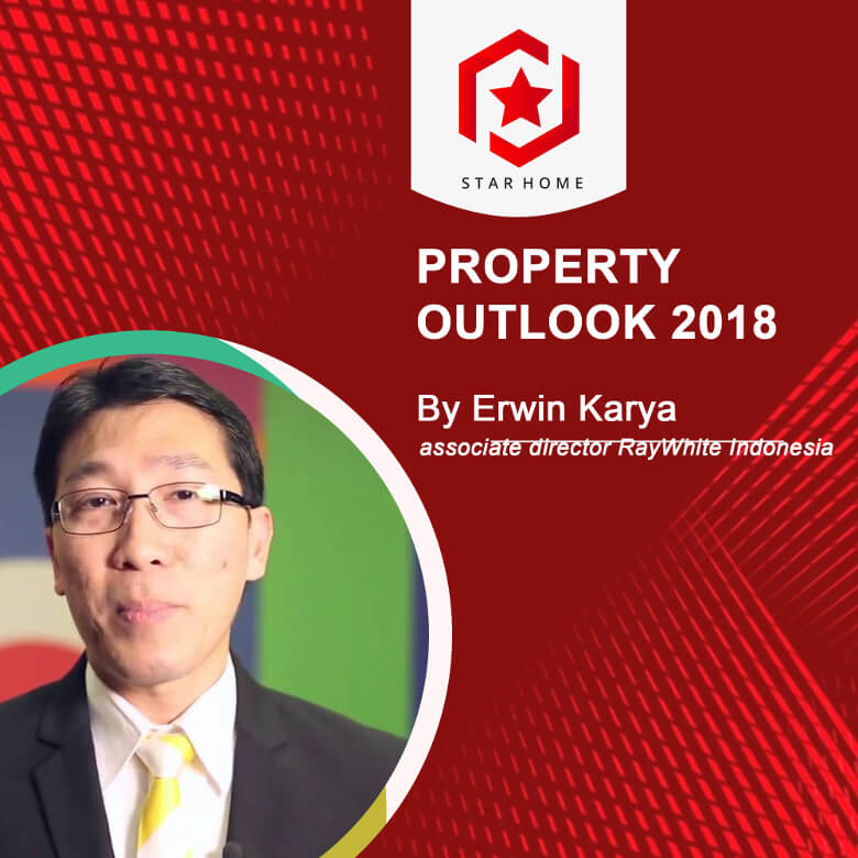 Property Outlook 2018 By Erwin Karya